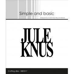 Jule knus dies, Simple and basic